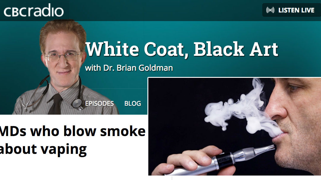 CBC's White Coat, Black Art: MDs who blow smoke about vaping